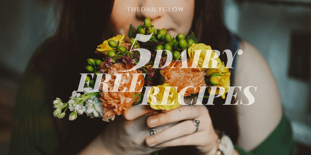 5 Dairy Free Recipes