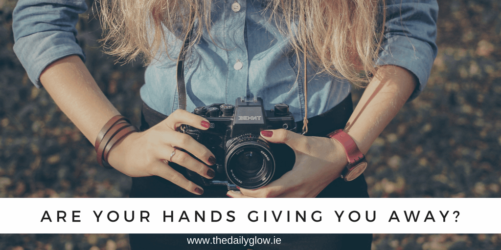Are your hands giving you away?