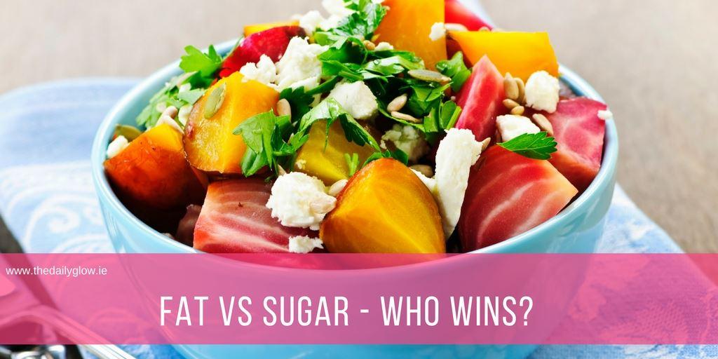 Fat vs Sugar – who wins?