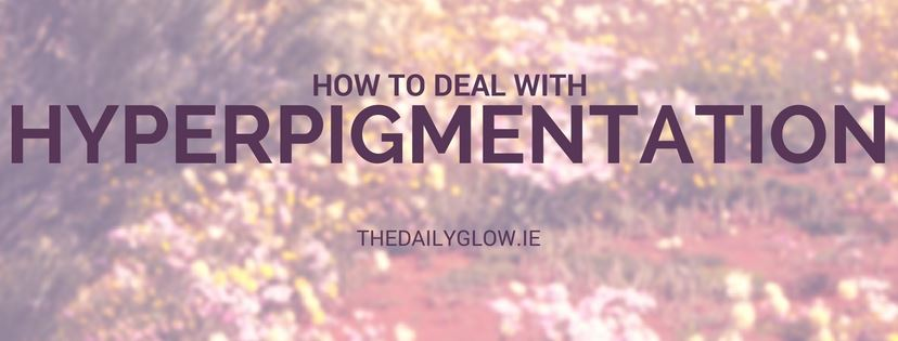How to deal with hyperpigmentation